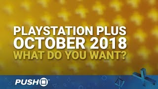 Download PS Plus Free Games October 2018: What Do You Want? | PlayStation 4 | When Will PS+ Be Announced? Video