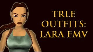 Download TRLE Outfits: Lara FMV Video