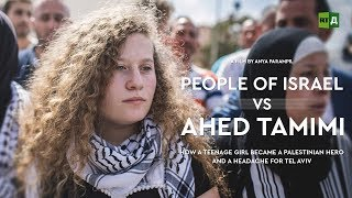 Download People of Israel vs Ahed Tamimi. How a teenage girl became a Palestinian hero Video