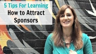 Download Learn How to Attract Sponsors with These 5 Simple Tips Video