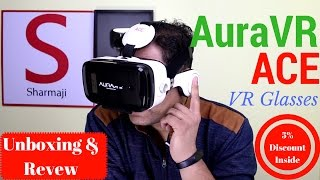 Download Hindi   Aura VR Ace VR Headset   Virtual Reality Gear   Unboxing   Review   Sharmaji Technical Video