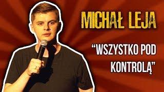 Download MICHAŁ LEJA - ″Wszystko pod kontrolą″ (2018) | Stand-Up Video