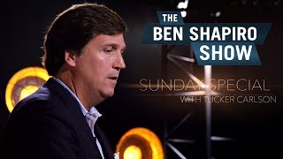 Download Tucker Carlson | The Ben Shapiro Show Sunday Special Ep. 26 Video