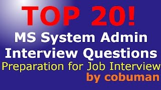 Download TOP 20 SYSTEM ADMINISTRATOR INTERVIEW QUESTIONS AND ANSWERS MICROSOFT JOB PREPARATION VIDEO Video