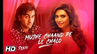 Download SANJU: Mujhe Chaand Pe Le Chalo | Ranbir Kapoor | Rajkumar Hirani | AR Rahman Video