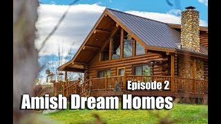Download Episode 2 | Log Chalet in Kansas | Amish Dream Homes Video