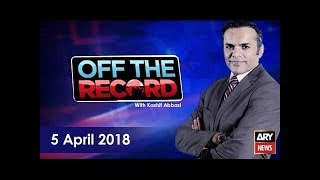 Download Off The Record 5th April 2018-Irshad Bhatti's analysis on Nawaz Sharif's case Video