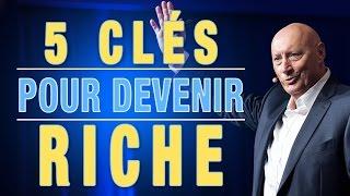 Download Les 5 Clés Pour Devenir Riche Video