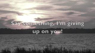 Download Say Something (I'm Giving Up On You) Video