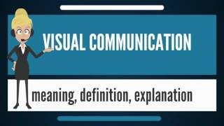 Download What is VISUAL COMMUNICATION? What dos VISUAL COMMUNICATION mean? VISUAL COMMUNICATION meaning Video