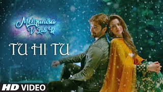 Download Tu Hi Tu Video Song | Mehrunisa V Lub U || Danish Taimoor, Sana Javed, Jawed sheik Video