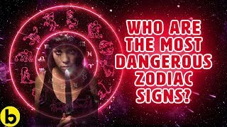 Download Who Are the Most Dangerous Zodiac Signs? Video