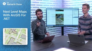 Download Next Level Maps With ArcGIS For | The Xamarin Show Video