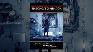 Download Paranormal Activity: The Ghost Dimension Video