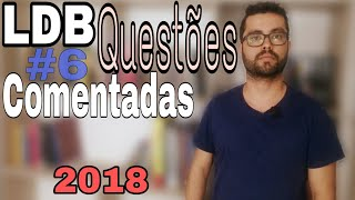 Download LDB: QUESTÕES COMENTADAS - 2018 #6 Video