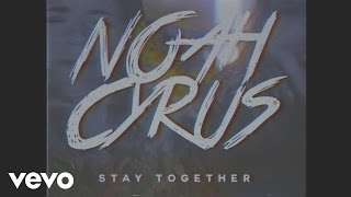Download Noah Cyrus - Stay Together Video