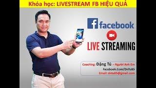 Download Cách sử dụng FB LiveStream Bán hàng Hiệu quả Video