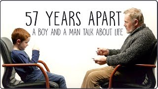 Download 57 Years Apart - A Boy And a Man Talk About Life Video