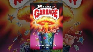 Download 30 Years of Garbage: The Garbage Pail Kids Story Video