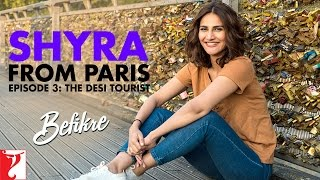 Download Shyra From Paris | Episode 3: The Desi Tourist | Befikre | Vaani Kapoor Video