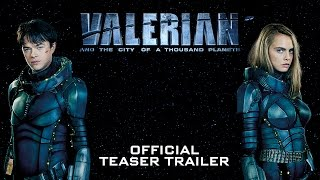 Download Valerian and the City of a Thousand Planets Official Teaser Trailer Video