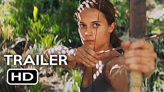 Download Tomb Raider Official Trailer #1 (2018) Alicia Vikander, Walton Goggins Action Movie HD Video