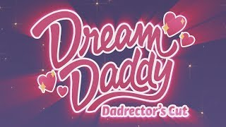 Download Dream Daddy: Dadrector's Cut - Trailer Video
