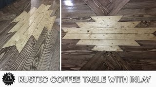 Download Rustic Coffee Table with Inlay Video