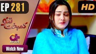 Download Kambakht Tanno - Episode 281 | Aplus Dramas | Nousheen Ahmed, Ali Josh | Pakistani Drama Video