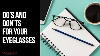 Download Do's and Don'ts For Your Eyeglasses| DIY Video