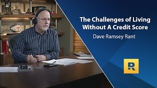 Download The Challenges Of Living Without A Credit Score - Dave Ramsey Rant Video
