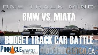 Download E46 BMW vs Mazda Miata // Budget Track Car Battle // ONE TRACK MIND Ep. 2 Video