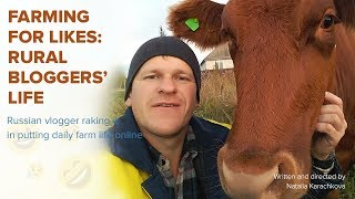 Download Farming for Likes: Rural Bloggers Life. Russian bloggers raking it in putting daily farm life online Video