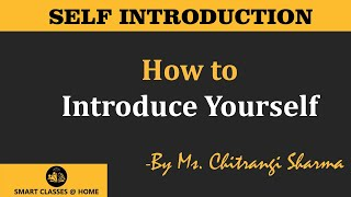 Download How to Introduce Yourself Lecture by Ms. Chitrangi Sharma Video