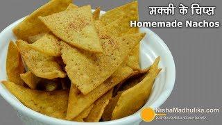 Download Nacho Chips - Homemade Nachos - Corn Tortilla Chips - Makki ke Chips Video