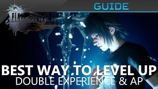 Download FFXV - Best Way to LEVEL UP (XP & AP) in Final Fantasy XV Video