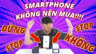 Download ĐỪNG (VỘI) MUA NHỮNG SMARTPHONE NÀY!!!!... Video