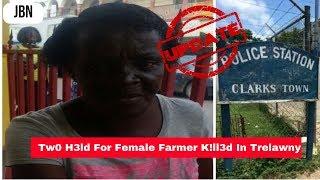 Download UPDATE: Tw0 H3ld For Female Farmer K!ll3d In Trelawny/JBN Video