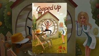 Download Cooped Up Video