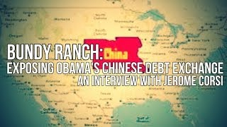 Download Bundy Ranch: Jerome Corsi Exposes the Chinese Debt Exchange Video