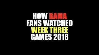 Download How Bama Fans Watched Week Three 2018 Video
