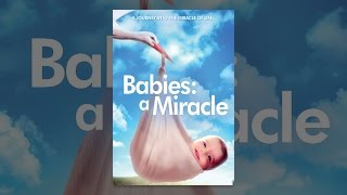 Download Babies: A Miracle Video