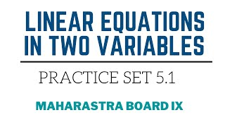 Download SSC Class 9 | Algebra | Linear Equations In Two Variables | Practice Set 5.1 Video