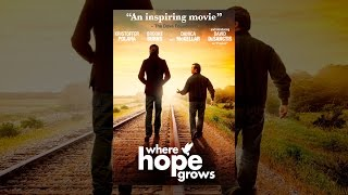 Download Where Hope Grows Video