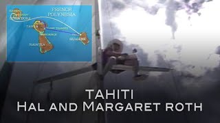 Download Cruising the Pacific: Tahiti with Hal and Margaret Roth Video
