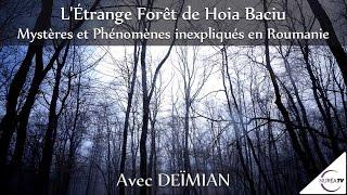 Download « L' Étrange Forêt de Hoia Baciu : Mystères & Phénomènes Inexpliqués en Roumanie » avec DeïMian Video