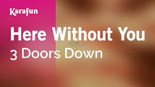 Download Karaoke Here Without You - 3 Doors Down * Video