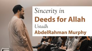 Download Ustadh AbdelRahman Murphy - Sincerity in Deeds for Allah Video