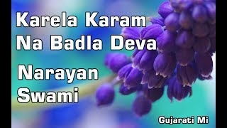 Download Karela Karam Na Badla Deva re pade Narayan Swami Gujarati Mi Video