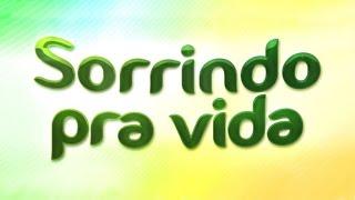 Download Sorrindo Pra Vida - 22/02/17 Video